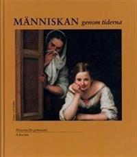 Människan genom tiderna Kurs A Lärobok - Karin Skrutkowska, Jan Stattin, Gunnar T Westin, Torbjörn Norman pdf epub