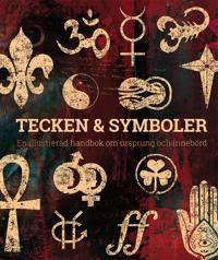 Tecken & symboler : en illustrerad handbok om ursprung och innebörd - Miranda Bruce-Mitford, Philip Wilkinson pdf epub