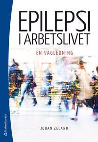 Epilepsi i arbetslivet - - en vägledning - Johan Zelano   Laserbodysculptingpittsburgh.com