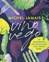 Vino vego : så kombinerar du vin och  mat i det gröna köket