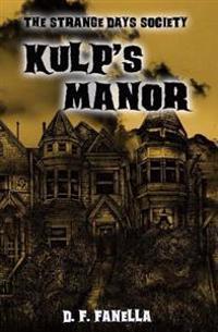 Kulp's Manor: The Strange Days Society Case #1