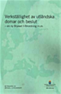 Verkställighet av utländska domar och beslut : en ny Bryssel I-förordning m.m. : Betänkande från Bryssel I-utredningen SOU 2013:63