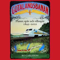 Götalandsbanan : planer, spår och villospår 1845-2010