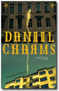 Daniil Charms och jag