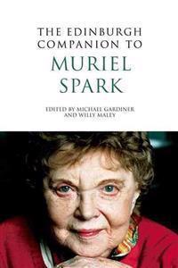 The Edinburgh Companion to Muriel Spark