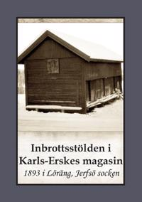 Inbrottsstölden i Karls-Erskes Magasin : 1893 i Löräng, Jerfsö socken - Gunnar Bergman   Laserbodysculptingpittsburgh.com