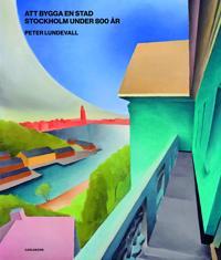 Den planerade staden : Stockholm under 800 år - Peter Lundevall pdf epub