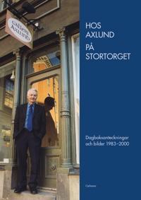 Hos Axlund på Stortorget 5 : dagbok och bilder 1984-2000 - Björn Axlund | Laserbodysculptingpittsburgh.com