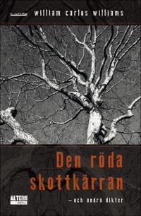 Den röda skottkärran och andra dikter - William Carlos Williams | Laserbodysculptingpittsburgh.com