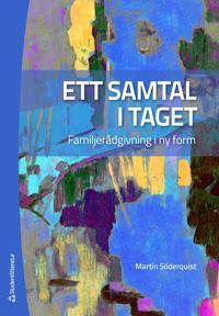 Ett samtal i taget : familjerådgivning i ny form - Martin Söderquist pdf epub