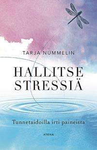 Hallitse stressiä – Tunnetaidoilla irti paineista