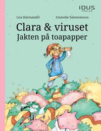 Clara & viruset : jakten på toapapper