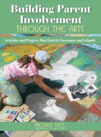 Building Parent Involvement Through the Arts