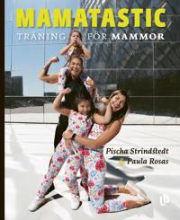 Mamatastic : träning för mammor
