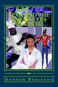 Lexa and the Smugglers of Cyclo: Book Two in the Lexa Series