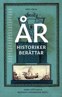 År : historiker berättar - Anna Götlind (red.), Magnus Linnarsson(red.) pdf epub