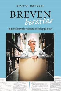 Breven berättar : Ingvar Kamprads visionära ledarskap på IKEA - Staffan Jeppsson | Laserbodysculptingpittsburgh.com