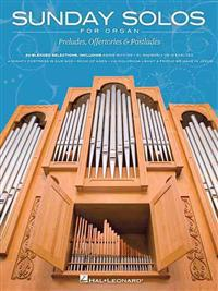Sunday Solos for Organ: Preludes, Offertories & Postludes