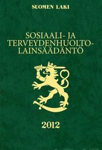 Sosiaali- ja terveydenhuoltolainsäädäntö 2012