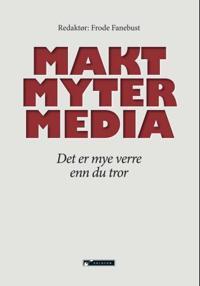 Makt, myter, media