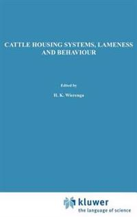 Cattle Housing Systems, Lameness and Behaviour