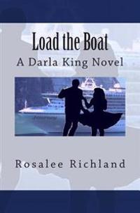 Load the Boat: A Darla King Novel