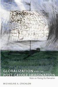 Globalization and the Post-Creole Imagination