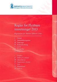 Regler for flyttbare innretninger 2013 = Norwegians Maritime Directorate's regulations for mobile offshore units