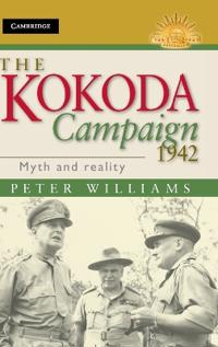 The Kokoda Campaign 1942: Myth and Reality