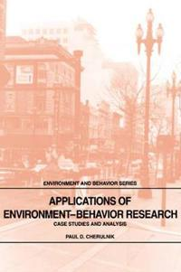 Applications of Environment-Behavior Research