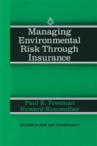 Managing Environmental Risk Through Insurance