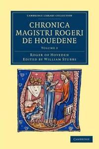 Cambridge Library Collection - Rolls Chronica magistri Rogeri de Houedene