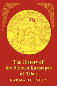 The History of the Sixteen Karmapas of Tibet