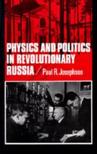 Physics and Politics in Revolutionary Russia