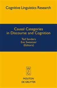 Causal Categories in Discourse and Cognition