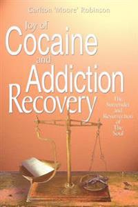 Joy Of Cocaine And Addiction Recovery