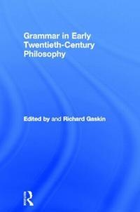 Grammar in Early Twentieth Century Philosophy