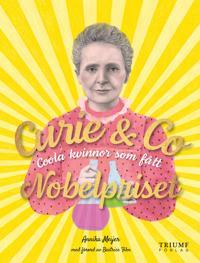 Curie & Co : coola kvinnor som fått Nobelpriset