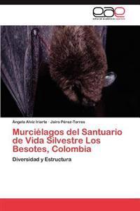 Murcielagos del Santuario de Vida Silvestre Los Besotes, Colombia