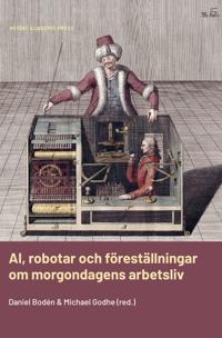 AI, robotar och föreställningar om morgondagens arbetsliv