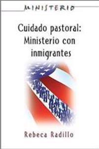 Ministerio Series (Aeth) - Cuidado Pastoral: Ministerio Con Inmigrantes