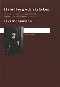 Strindberg och skräcken : skräckmotiv och identitetstematik i August Strindbergs författarskap