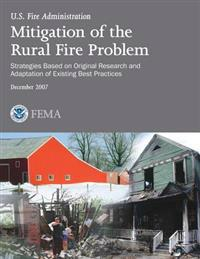 Mitigation of the Rural Fire Problem: Strategies Based on Original Research and Adaptation of Existing Best Practices