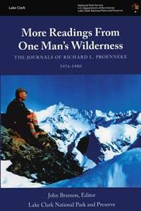 More Readings from One Man?s Wilderness: The Journals of Richard L. Proenneke, 1974-1980