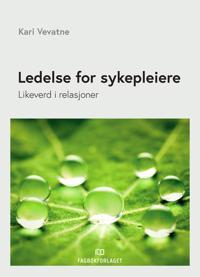 Ledelse for sykepleiere - Kari Vevatne | Inprintwriters.org