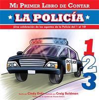 Mi Primer Libro de Contar: La Policia = The Police