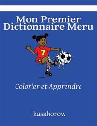 Mon Premier Dictionnaire Meru: Colorier Et Apprendre