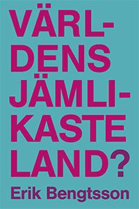 Världens jämlikaste land? - Erik Bengtsson pdf epub