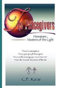 The Peacegivers, Hawaiians, Masters of the Light