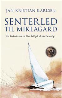Senterled til Miklagard - Jan Kristian Karlsen pdf epub